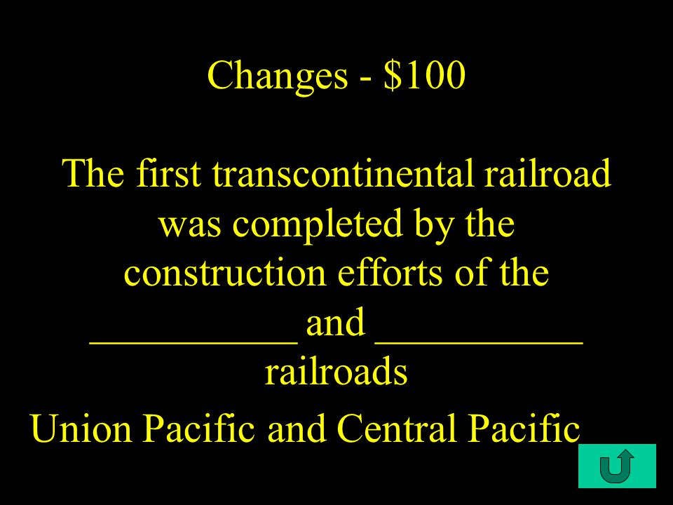 C4-$100 Terms - $100 These checker board areas were granted to the railroads by the Federal Government Land grant
