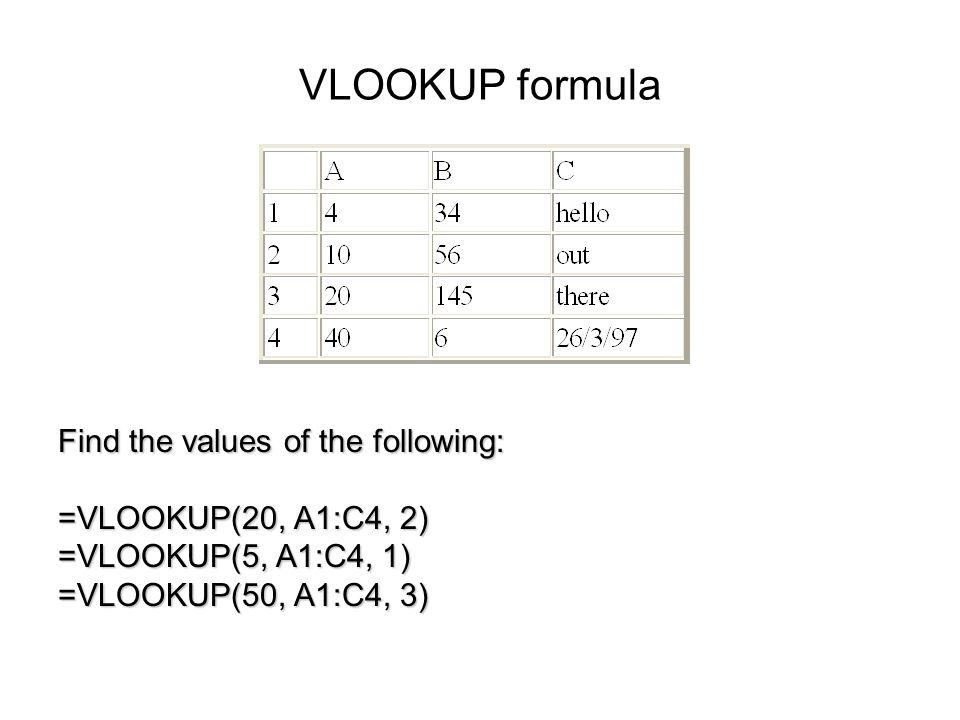 VLOOKUP formula The VLOOKUP formula has the general format of: =VLOOKUP(valueX, TableRange, ColNum, NotExact) NotExact can be TRUE or FALSE.