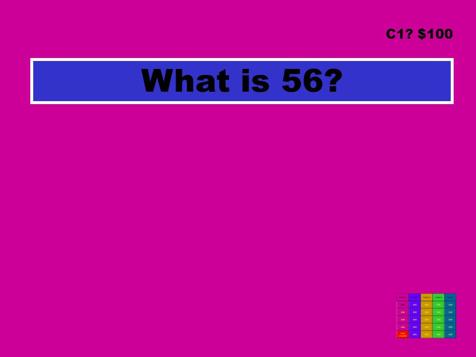 What is 56? C1? $100