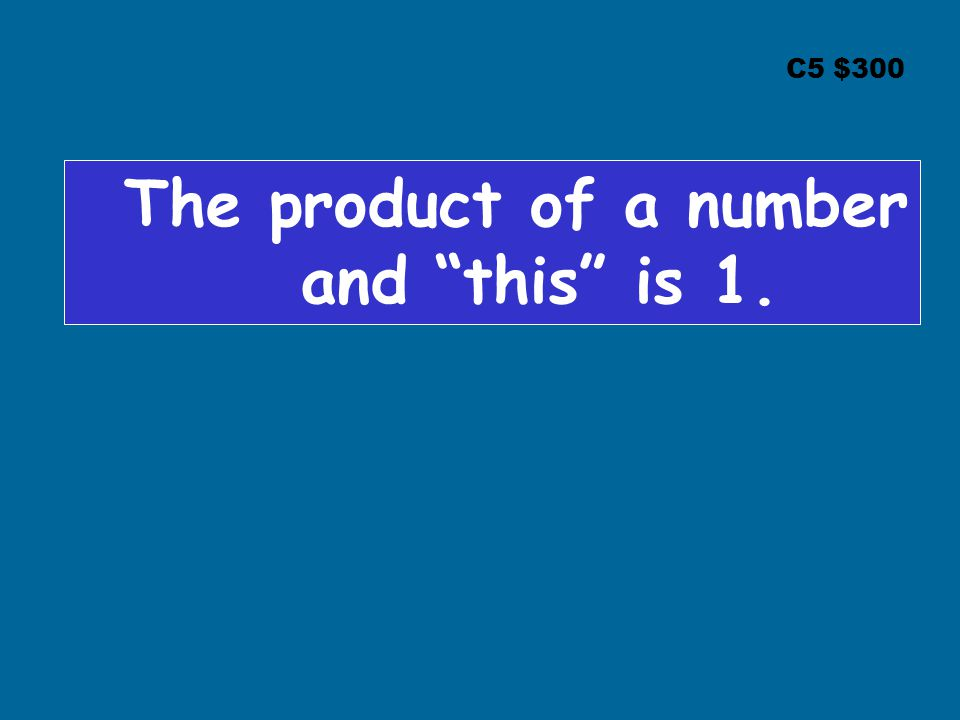 """C5 $300 The product of a number and """"this"""" is 1."""