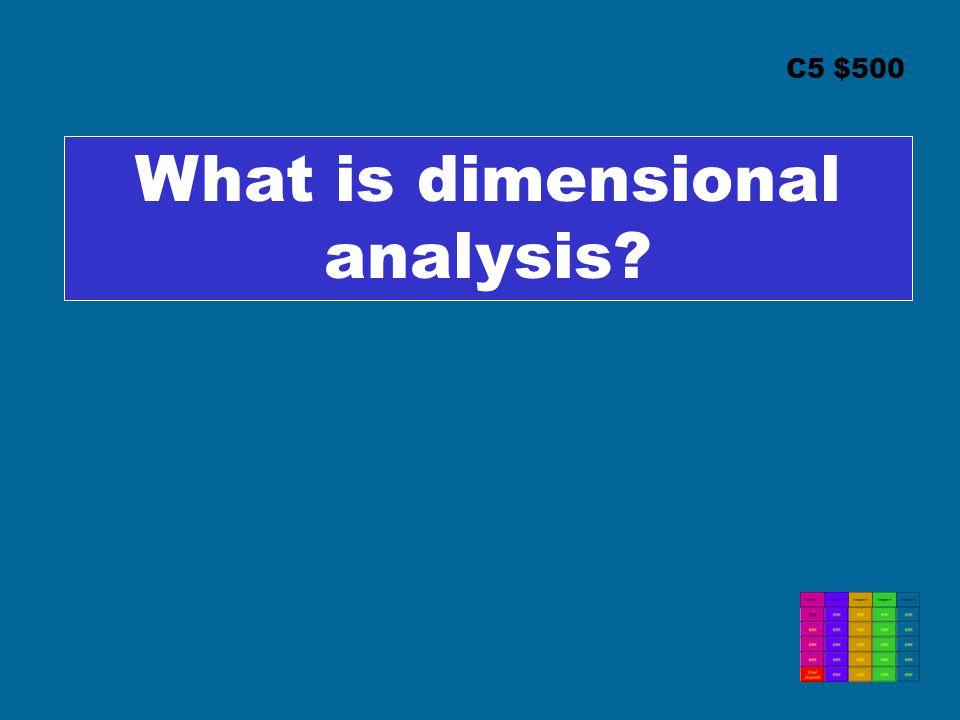 C5 $500 What is dimensional analysis