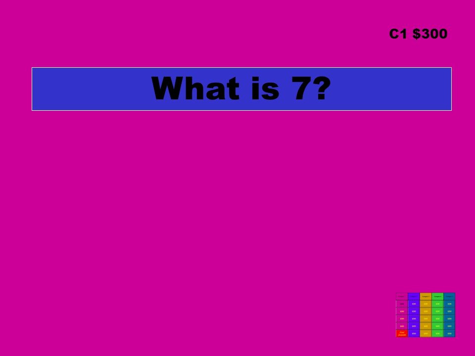 What is 7? C1 $300