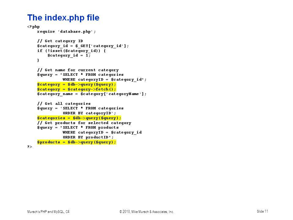 Murach s PHP and MySQL, C4© 2010, Mike Murach & Associates, Inc.Slide 11