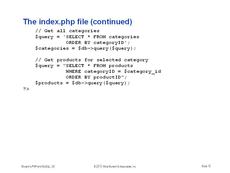 Murach s PHP and MySQL, C4© 2010, Mike Murach & Associates, Inc.Slide 18