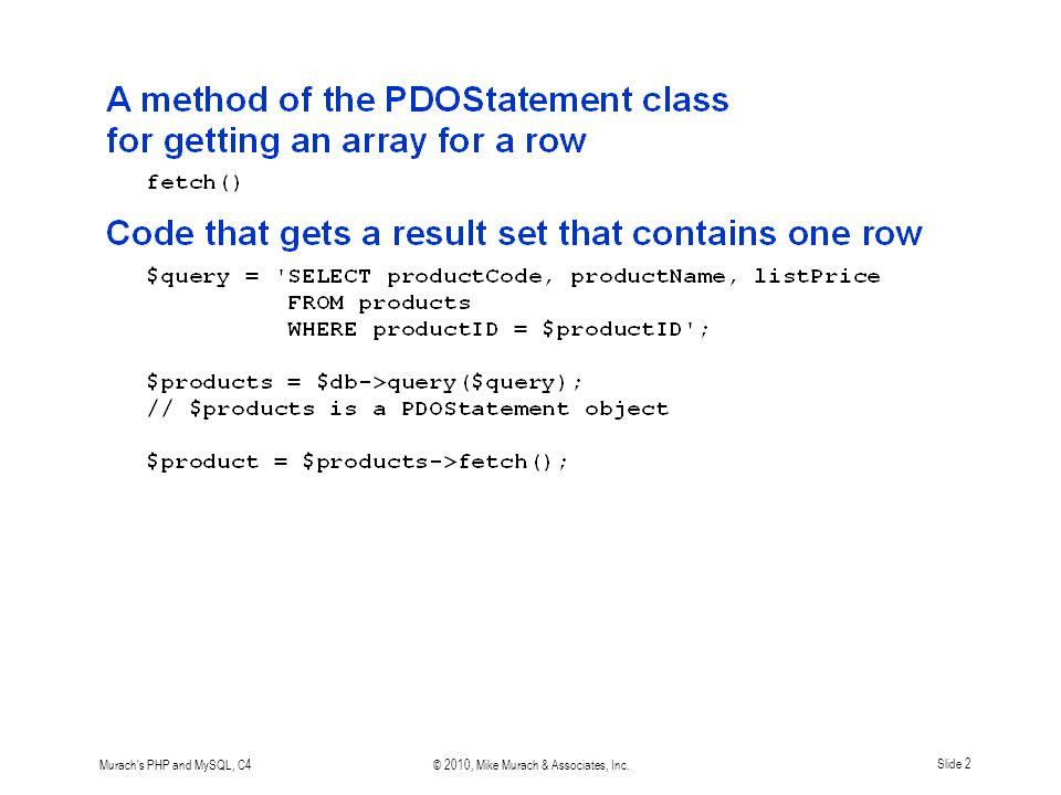 Murach s PHP and MySQL, C4© 2010, Mike Murach & Associates, Inc.Slide 2