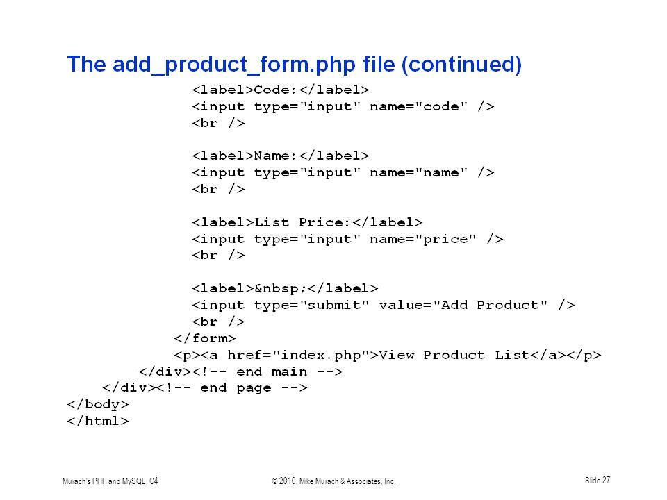 Murach s PHP and MySQL, C4© 2010, Mike Murach & Associates, Inc.Slide 27