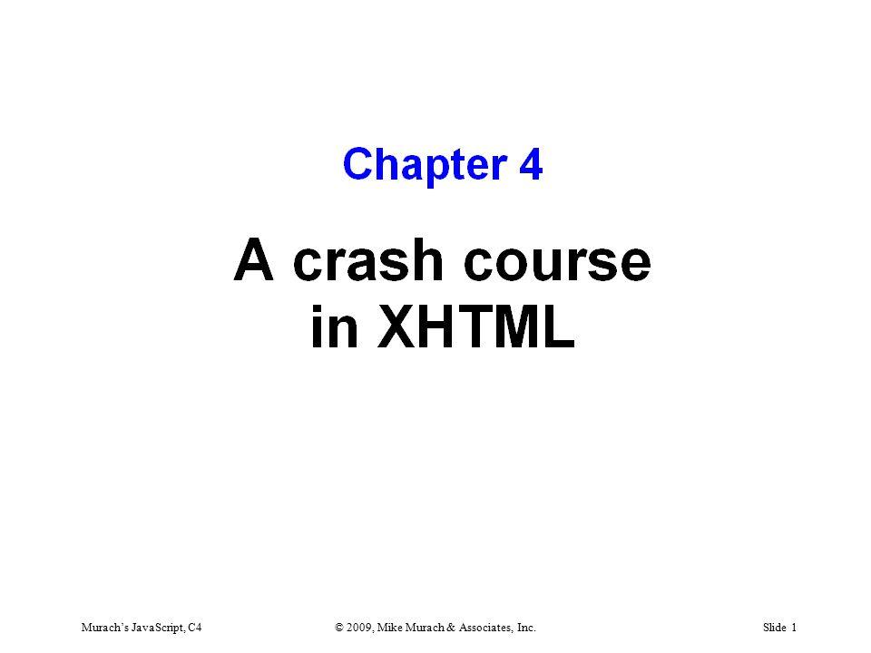 Murach's JavaScript, C4© 2009, Mike Murach & Associates, Inc.Slide 1