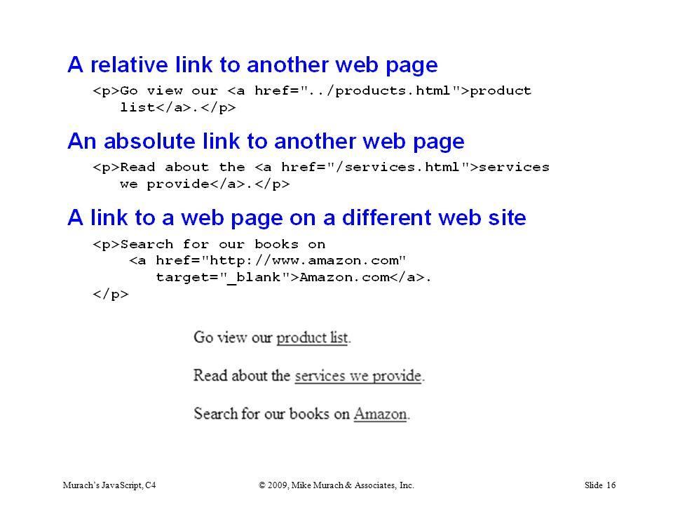 Murach's JavaScript, C4© 2009, Mike Murach & Associates, Inc.Slide 16