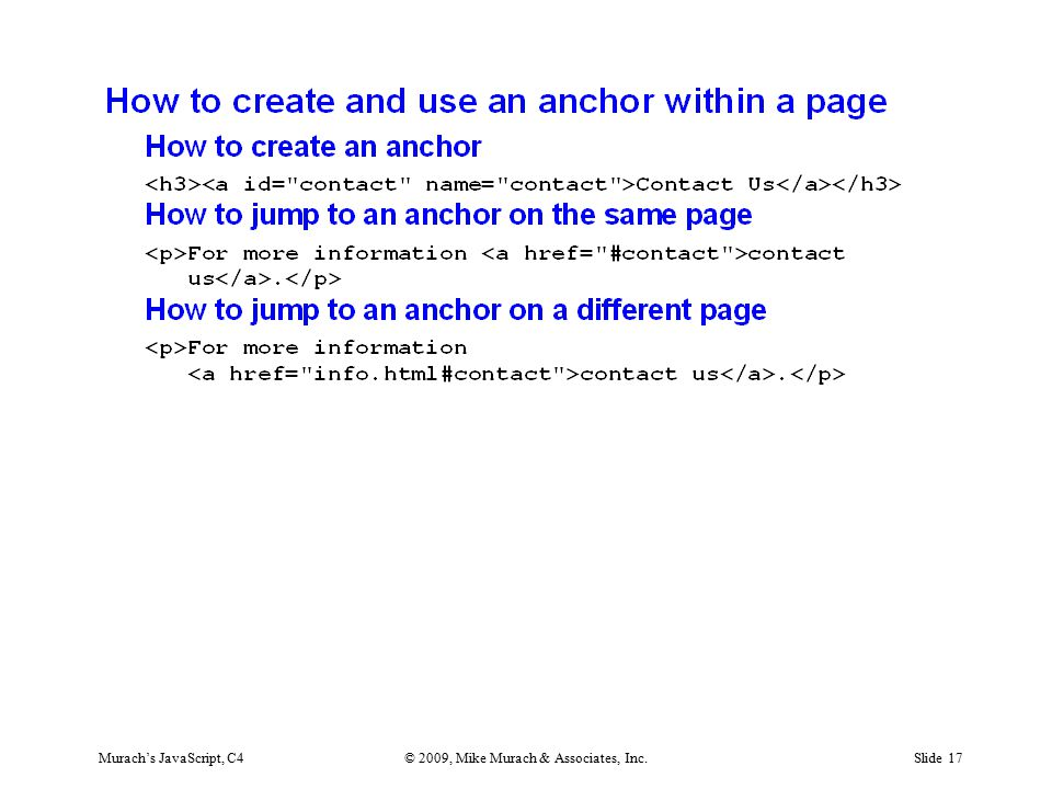 Murach's JavaScript, C4© 2009, Mike Murach & Associates, Inc.Slide 17