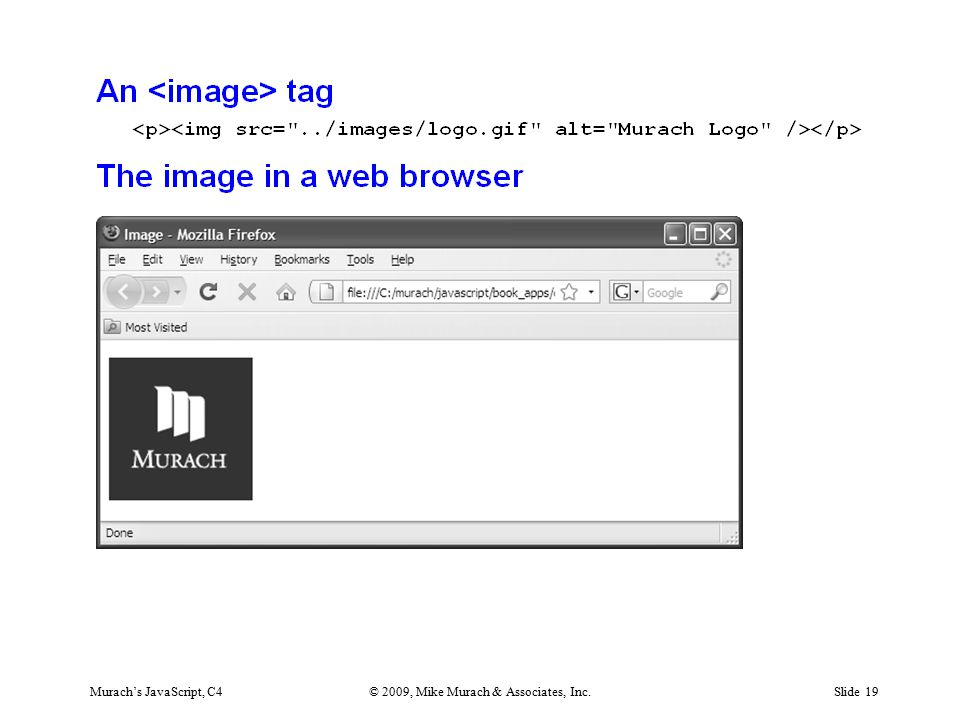 Murach's JavaScript, C4© 2009, Mike Murach & Associates, Inc.Slide 19