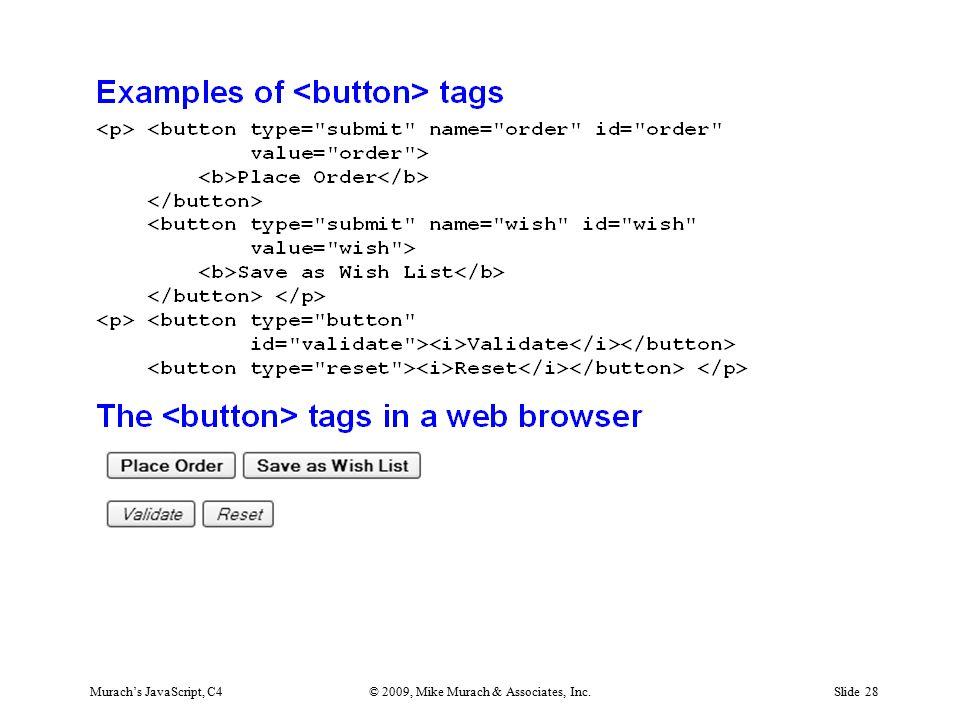 Murach's JavaScript, C4© 2009, Mike Murach & Associates, Inc.Slide 28