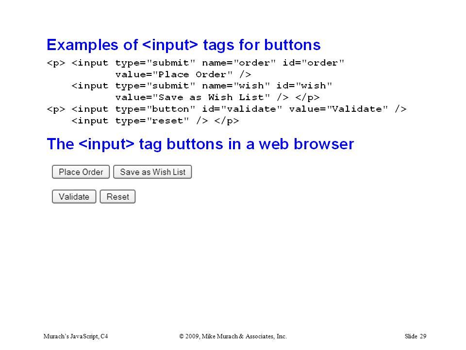Murach's JavaScript, C4© 2009, Mike Murach & Associates, Inc.Slide 29