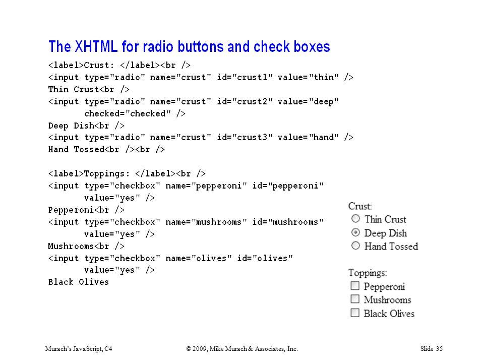 Murach's JavaScript, C4© 2009, Mike Murach & Associates, Inc.Slide 35