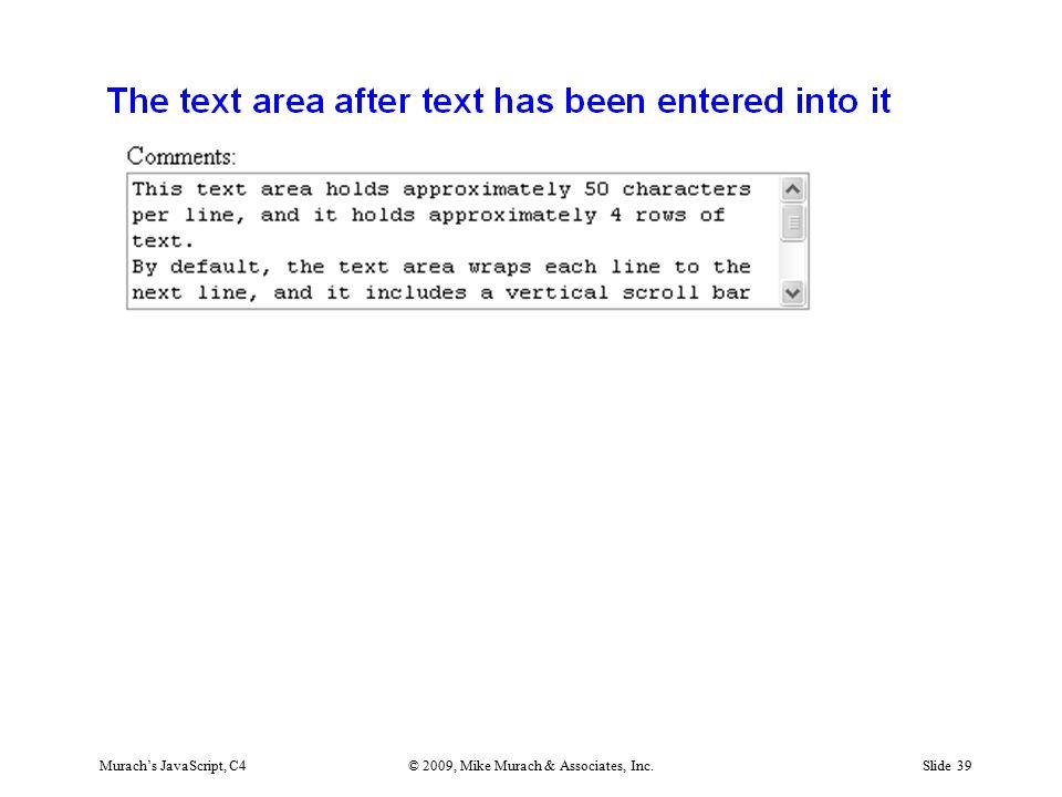 Murach's JavaScript, C4© 2009, Mike Murach & Associates, Inc.Slide 39