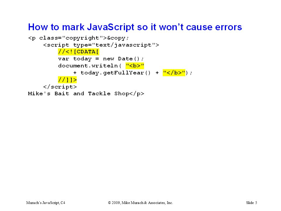 Murach's JavaScript, C4© 2009, Mike Murach & Associates, Inc.Slide 5