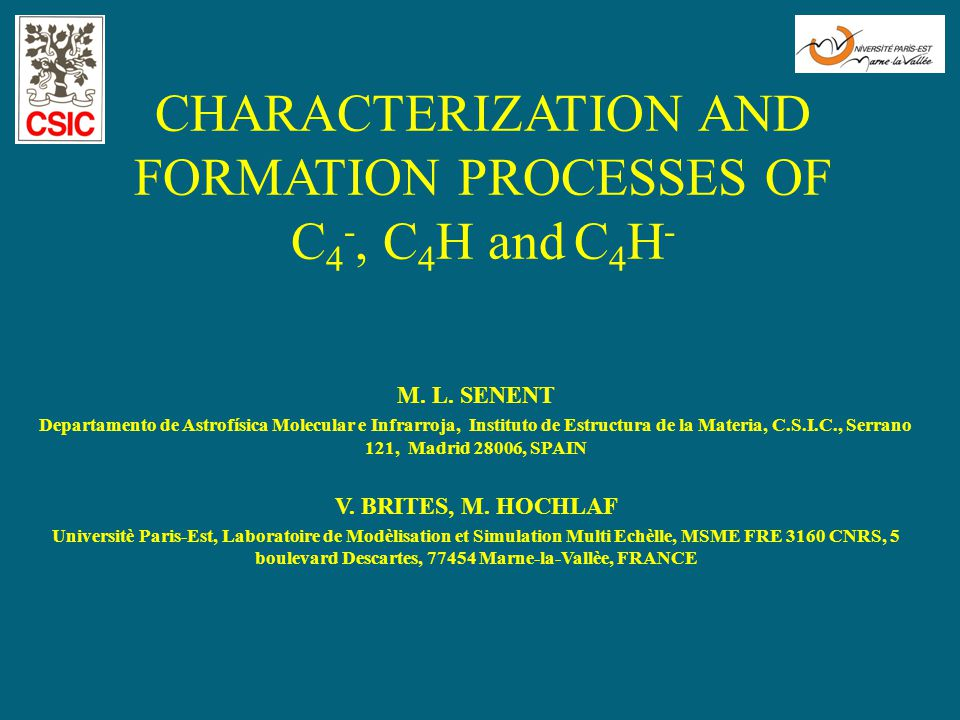 CHARACTERIZATION AND FORMATION PROCESSES OF C 4 -, C 4 H and C 4 H - M.