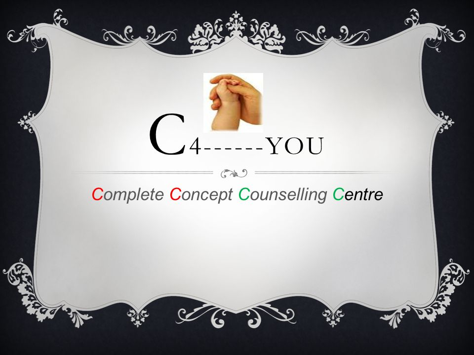 C 4------YOU Complete Concept Counselling Centre