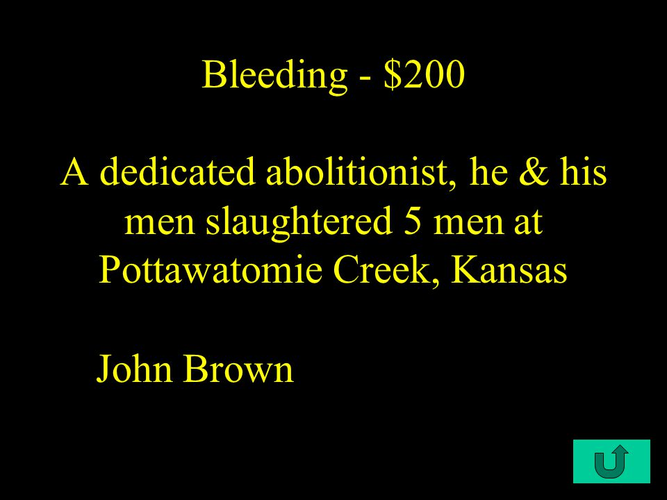 C2-$100 Bleeding - $100 Place where pro & anti slavery forces clashed in Kansas Lawrence