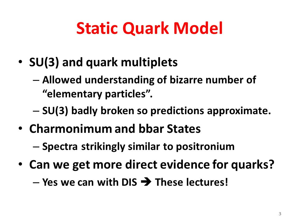 """333333 Static Quark Model SU(3) and quark multiplets – Allowed understanding of bizarre number of """"elementary particles"""". – SU(3) badly broken so pred"""