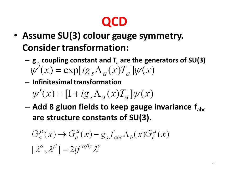 QCD Assume SU(3) colour gauge symmetry.