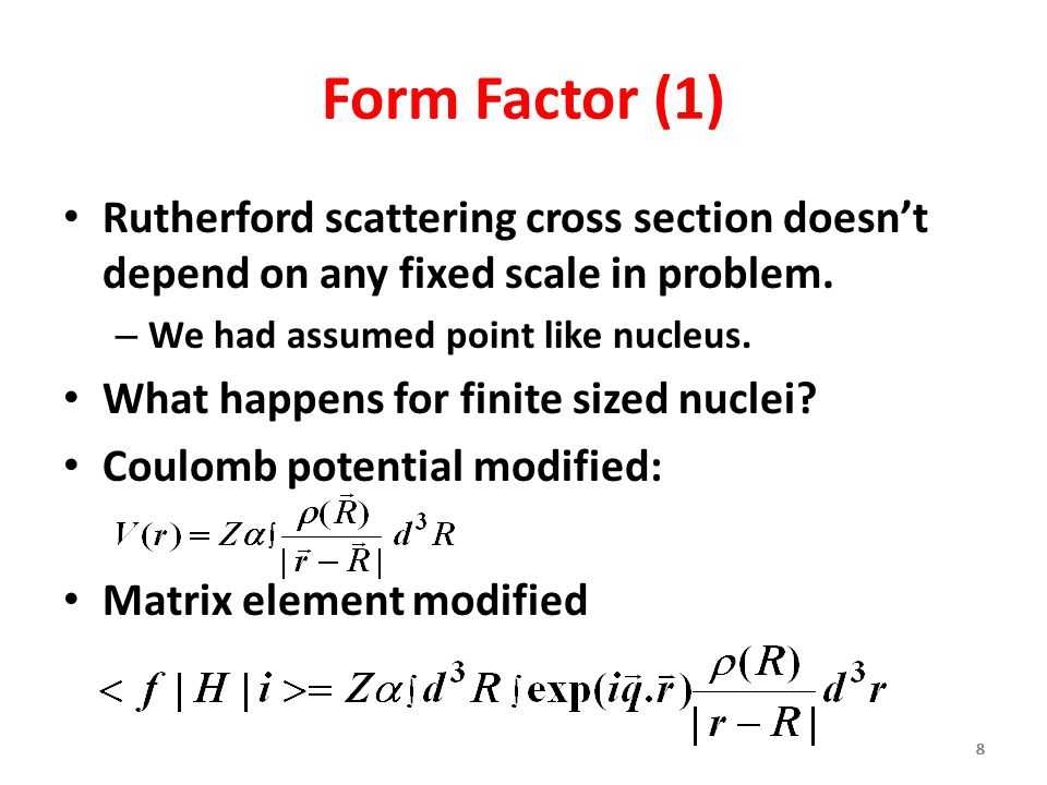 888888 Form Factor (1) Rutherford scattering cross section doesn't depend on any fixed scale in problem.