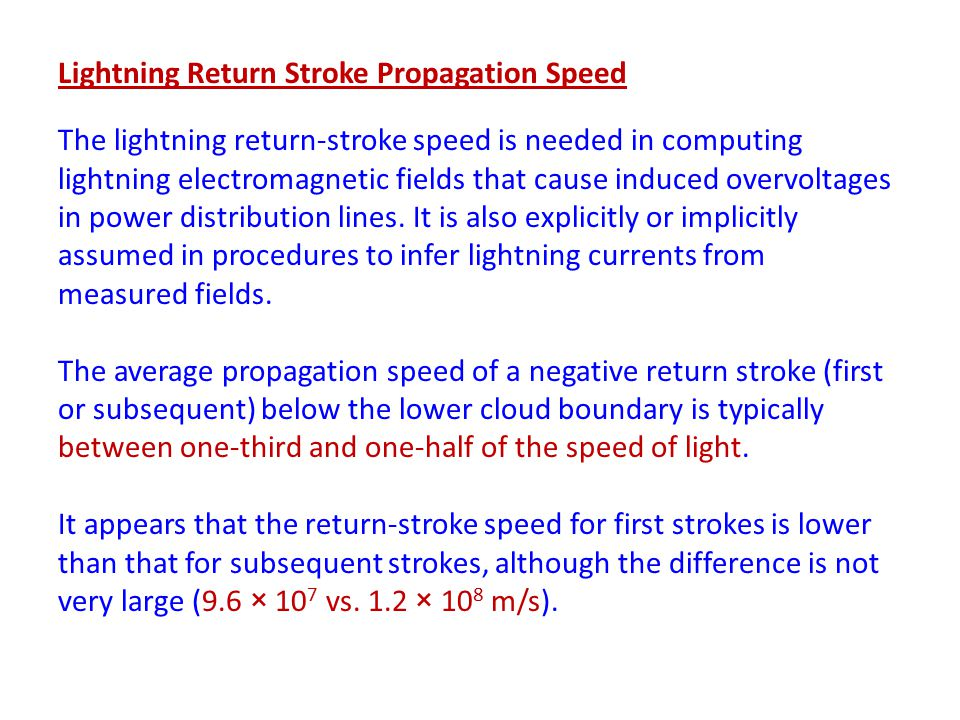 Lightning Return Stroke Propagation Speed The lightning return-stroke speed is needed in computing lightning electromagnetic fields that cause induced