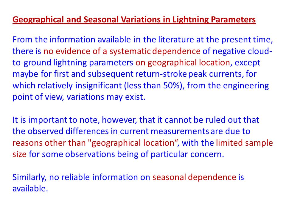 Geographical and Seasonal Variations in Lightning Parameters From the information available in the literature at the present time, there is no evidenc