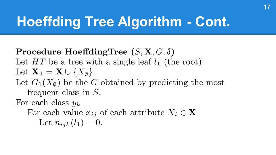 Hoeffding Tree Algorithm - Cont. 17