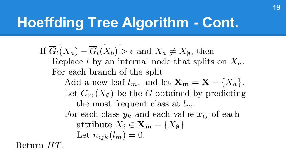 Hoeffding Tree Algorithm - Cont. 19
