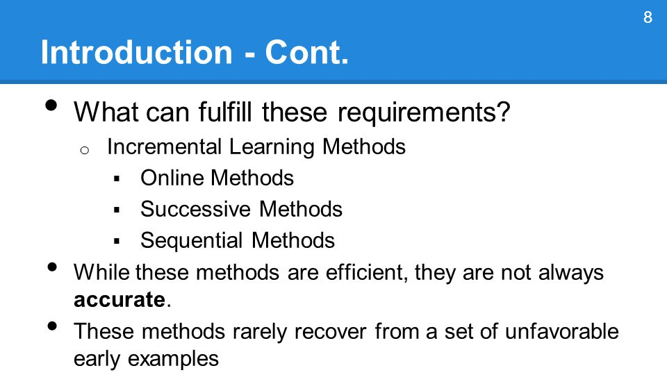 Introduction - Cont.What can fulfill these requirements.