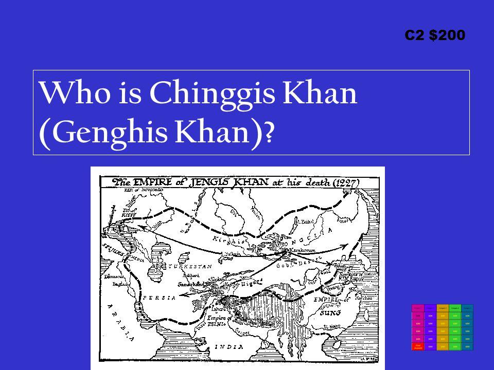 C2 $200 Who is Chinggis Khan (Genghis Khan)