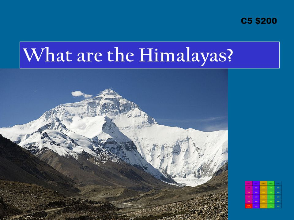 C5 $200 What are the Himalayas?
