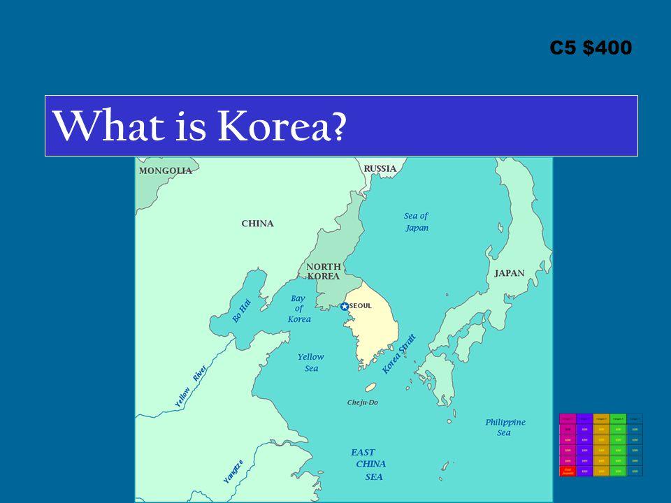C5 $400 What is Korea