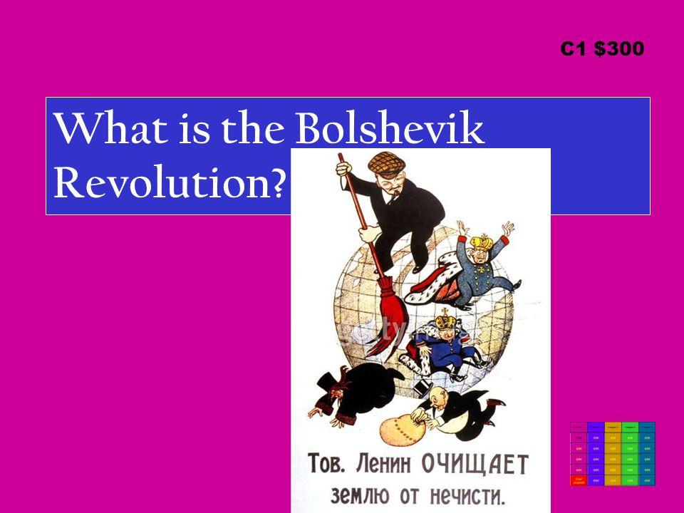 What is the Bolshevik Revolution C1 $300