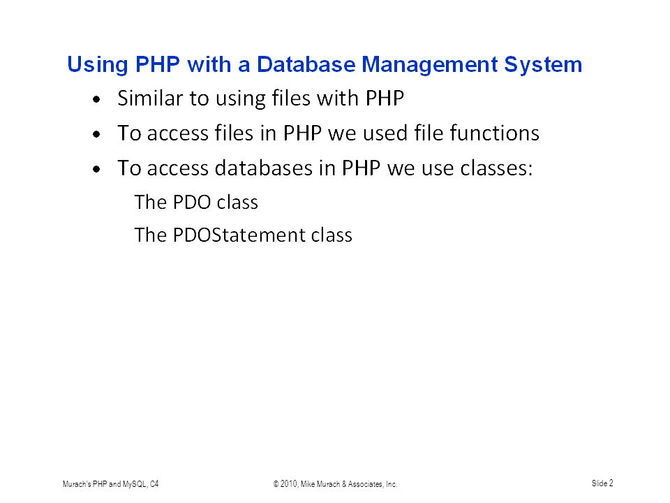 Murach s PHP and MySQL, C4© 2010, Mike Murach & Associates, Inc.Slide 3