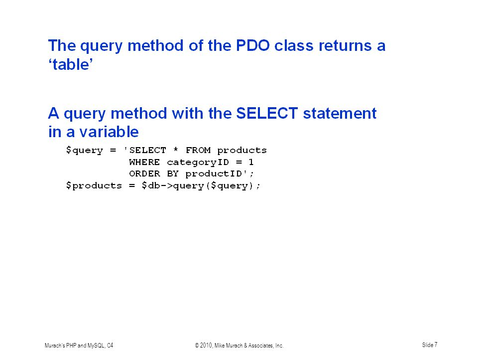Murach s PHP and MySQL, C4© 2010, Mike Murach & Associates, Inc.Slide 7