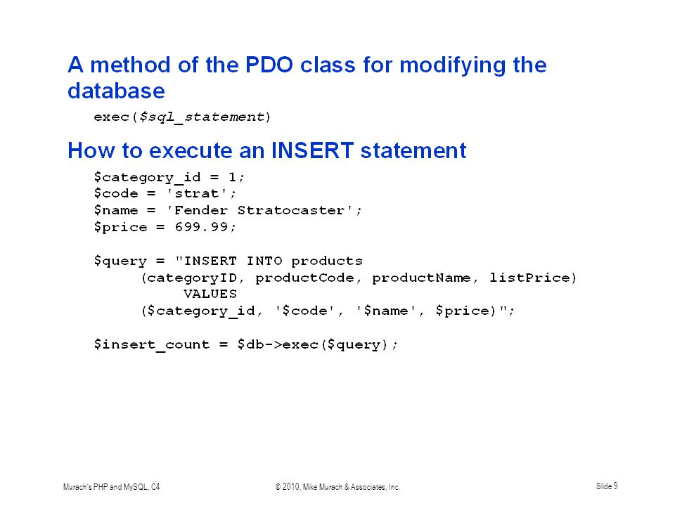 Murach s PHP and MySQL, C4© 2010, Mike Murach & Associates, Inc.Slide 9