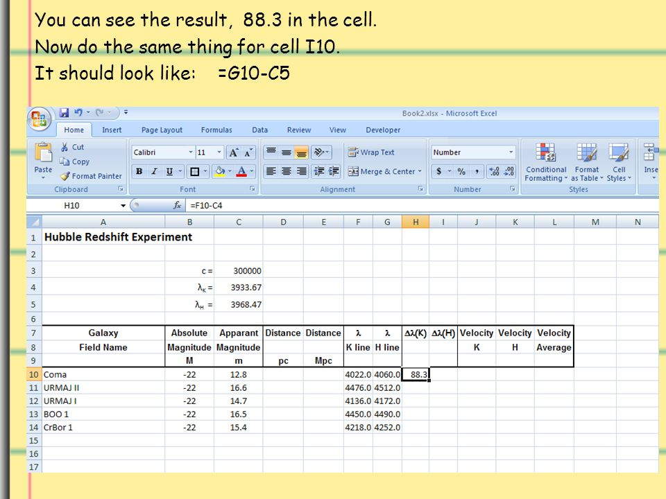 You can see the result, 88.3 in the cell. Now do the same thing for cell I10. It should look like: =G10-C5