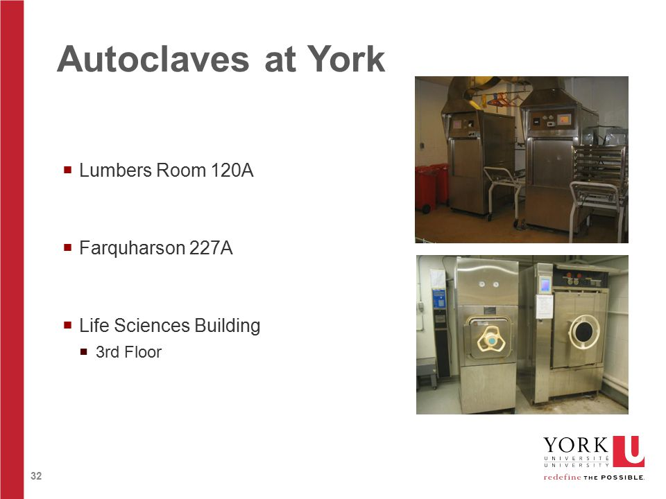 32 Autoclaves at York  Lumbers Room 120A  Farquharson 227A  Life Sciences Building  3rd Floor