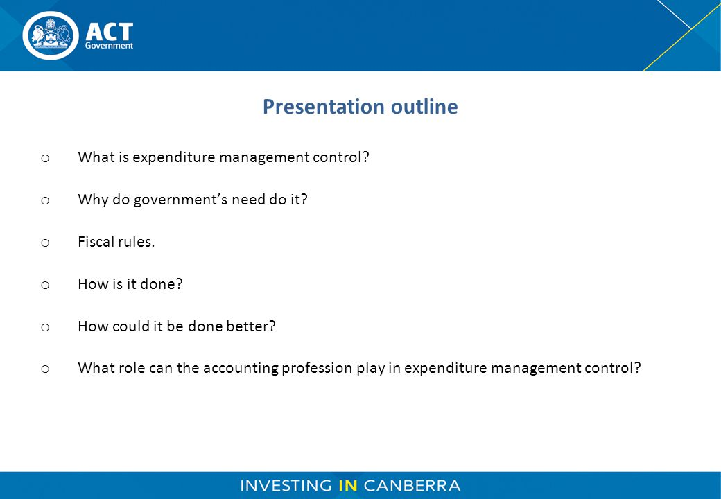 Presentation outline o What is expenditure management control.
