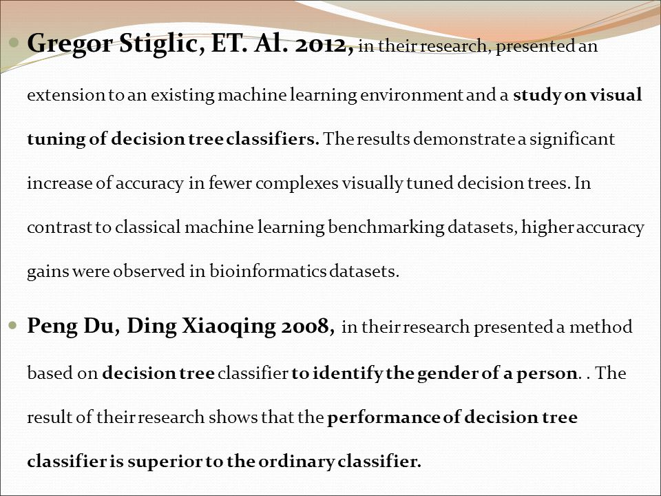 Gregor Stiglic, ET. Al. 2012, in their research, presented an extension to an existing machine learning environment and a study on visual tuning of de