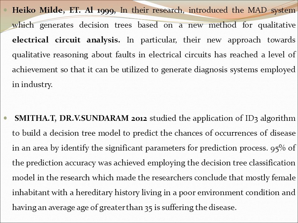 Heiko Milde, ET. Al 1999, In their research, introduced the MAD system which generates decision trees based on a new method for qualitative electrical