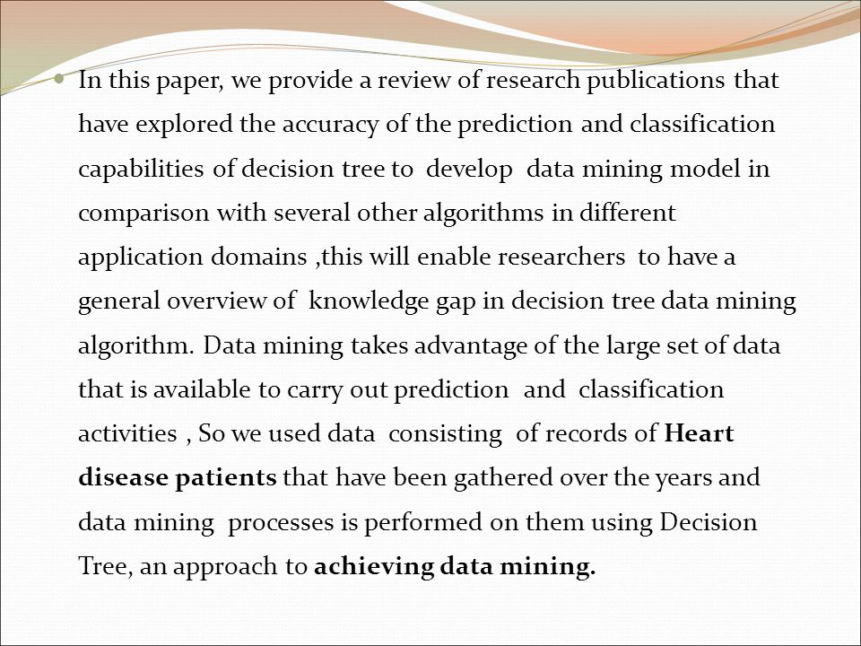 In this paper, we provide a review of research publications that have explored the accuracy of the prediction and classification capabilities of decis