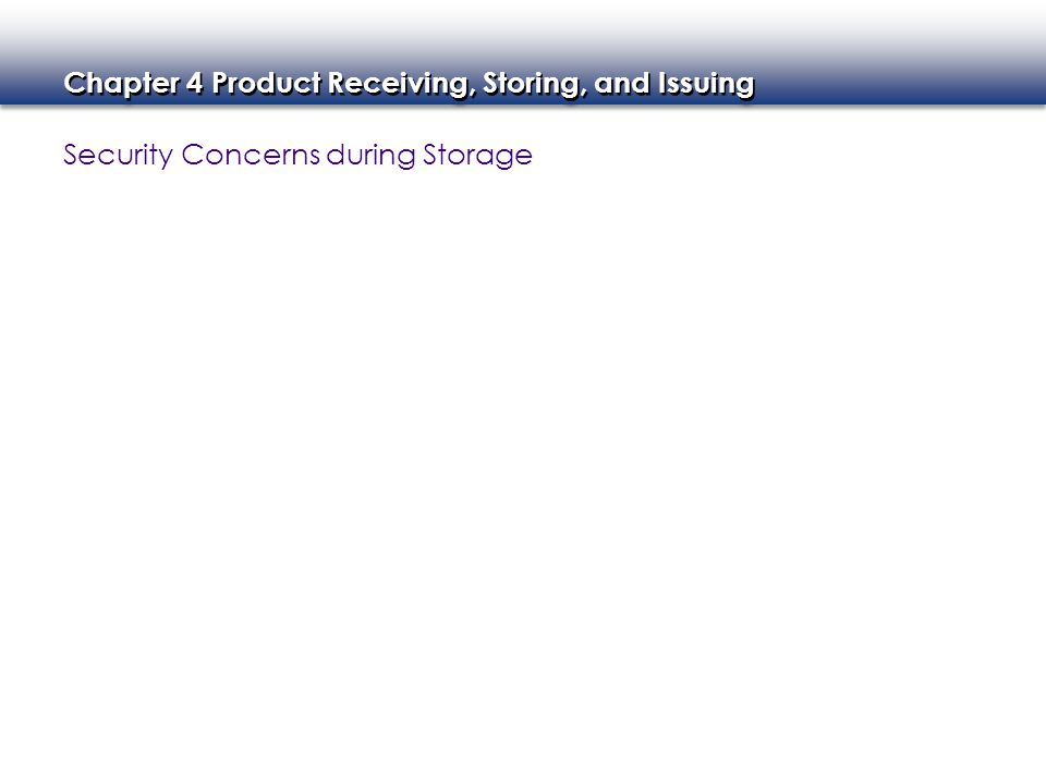 Chapter 4 Product Receiving, Storing, and Issuing Security Concerns during Storage