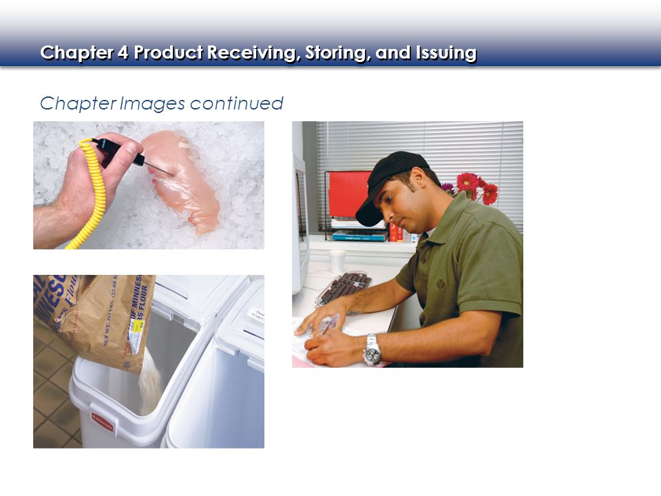 Chapter 4 Product Receiving, Storing, and Issuing Chapter Images continued