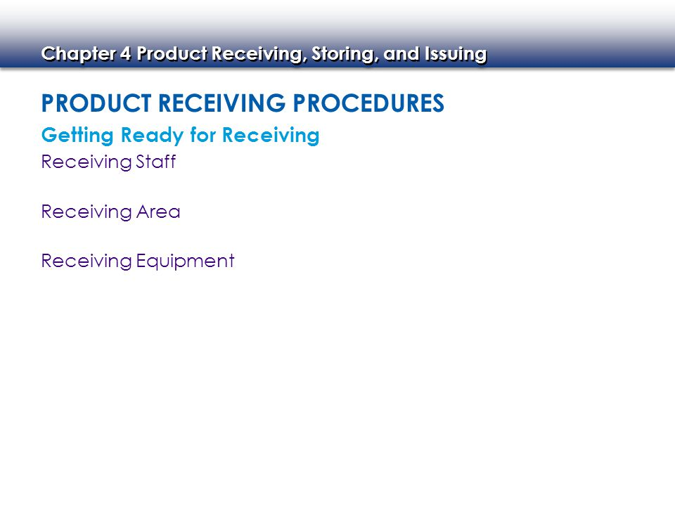 Chapter 4 Product Receiving, Storing, and Issuing TECHNOLOGY AND RECEIVING, STORING, AND ISSUING