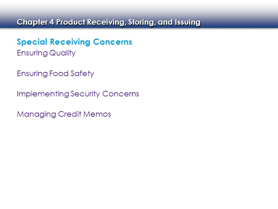 Chapter 4 Product Receiving, Storing, and Issuing - Summary 1.