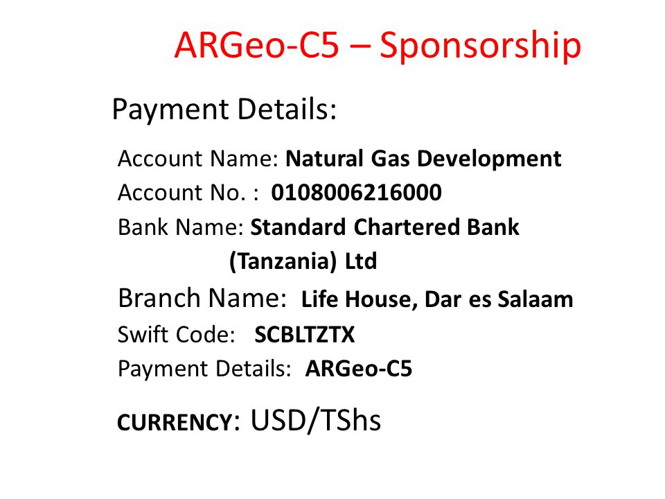 ARGeo-C5 – Sponsorship Payment Details: Account Name: Natural Gas Development Account No.