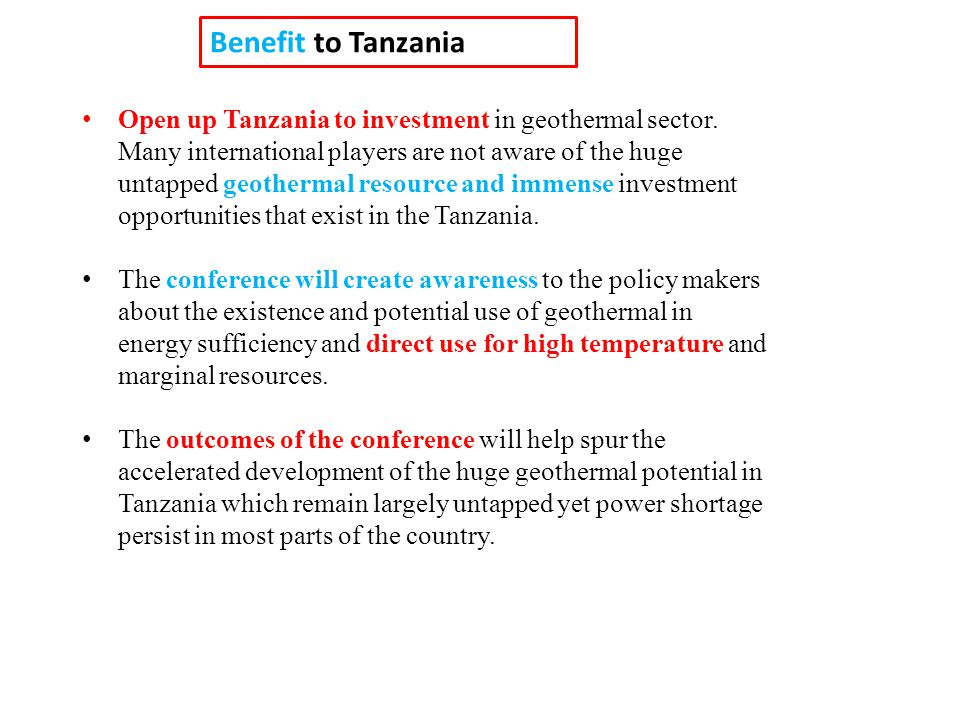 Open up Tanzania to investment in geothermal sector.