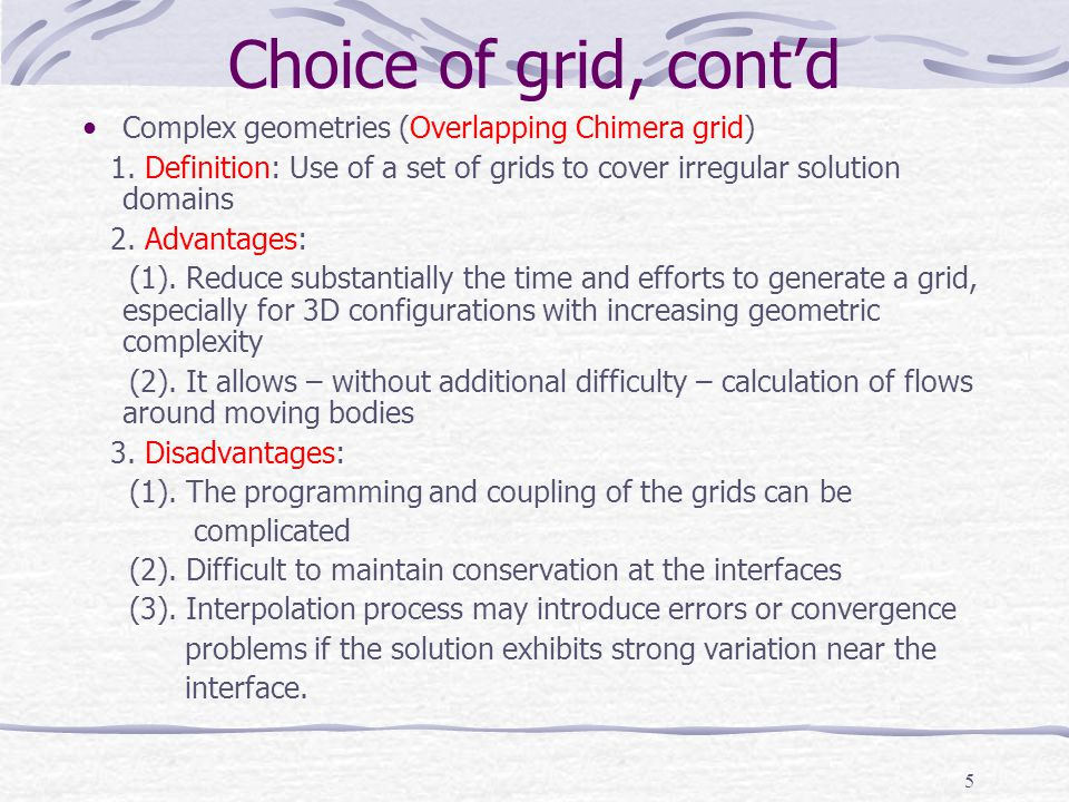 6 Choice of grid, cont'd Chimera grid (examples): Different grid distribution approaches CFDSHIP-IOWA